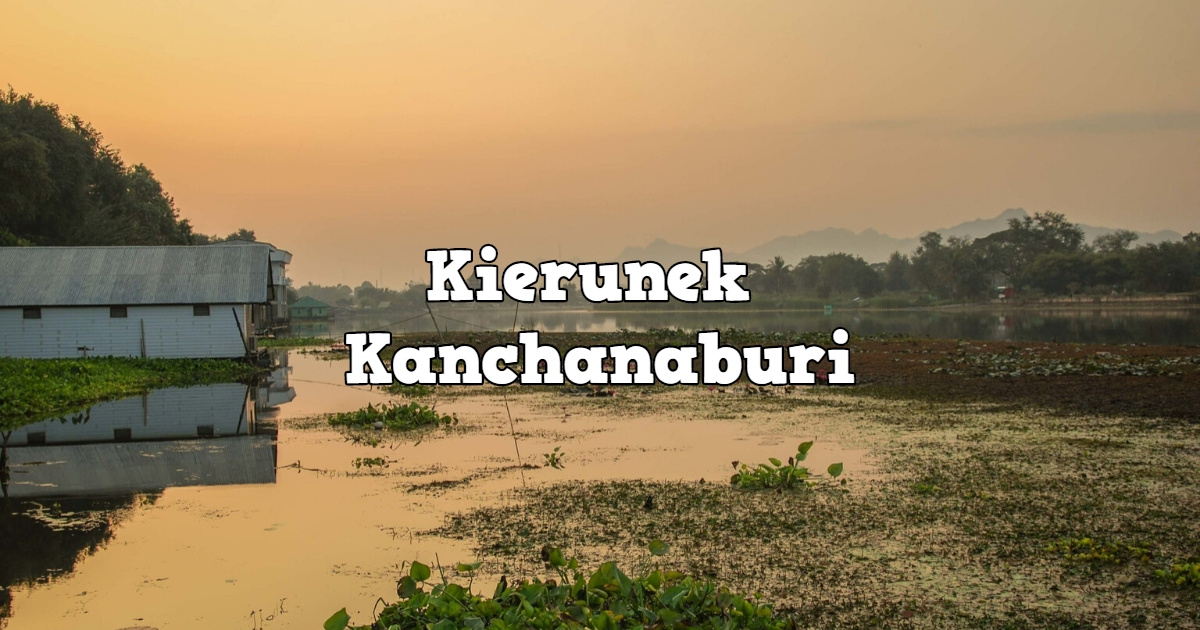Kierunek: Kanchanaburi.