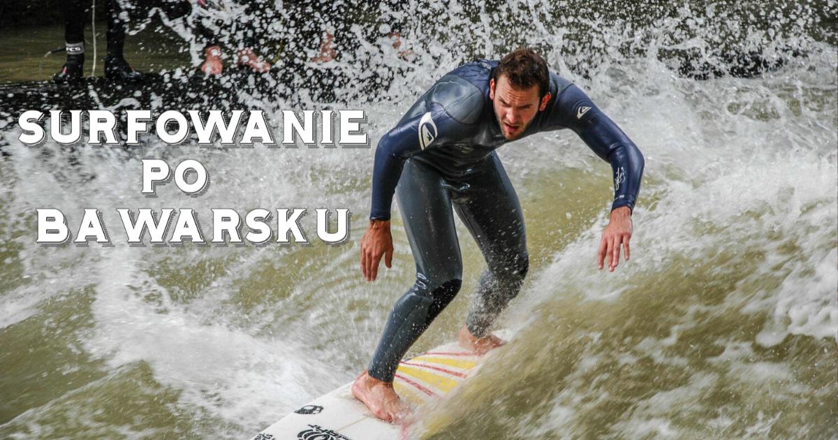 Surfowanie po Bawarsku
