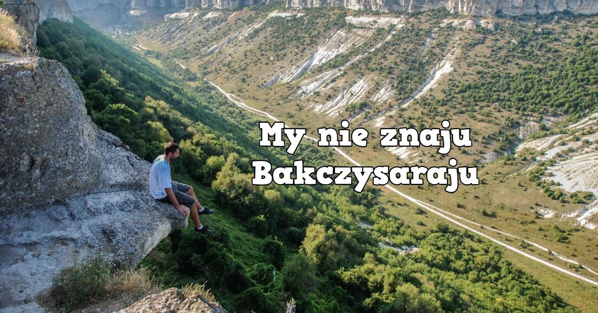 My nie znaju Bakczysaraju