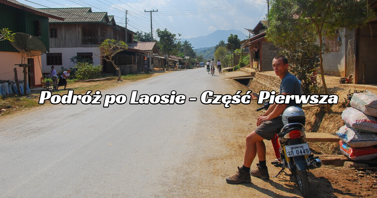 Laos – Podróż. Part 1