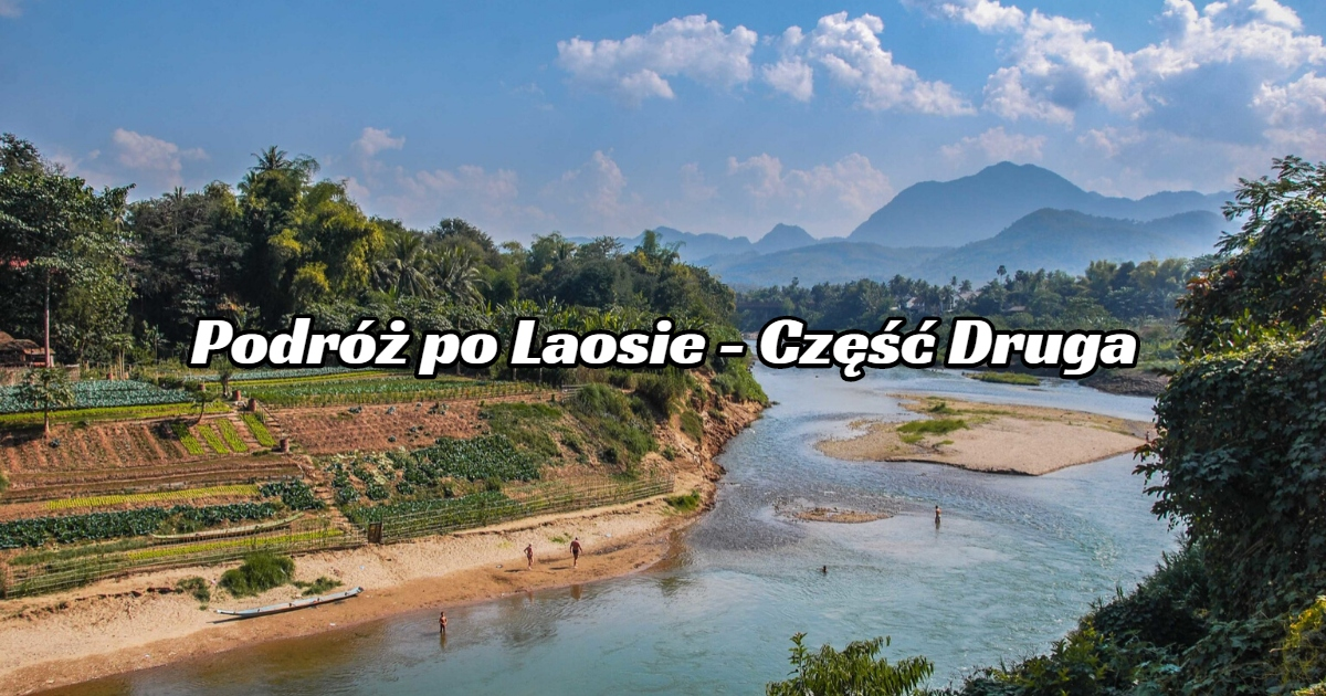 Laos – Podróż. Part 2