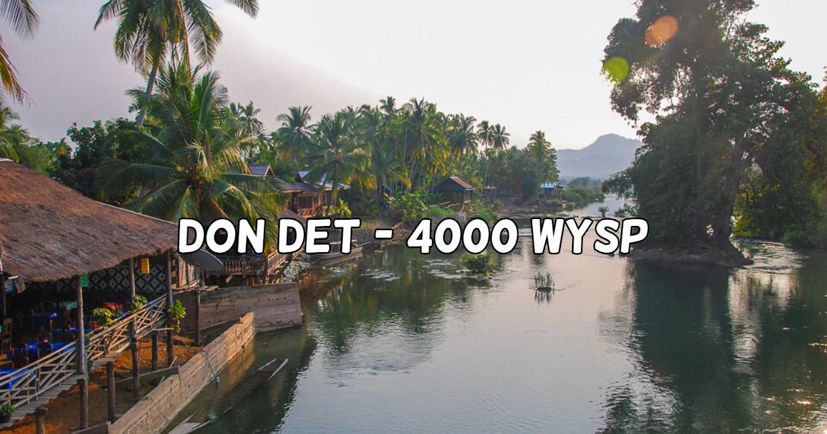Don Det – 4000 Wysp