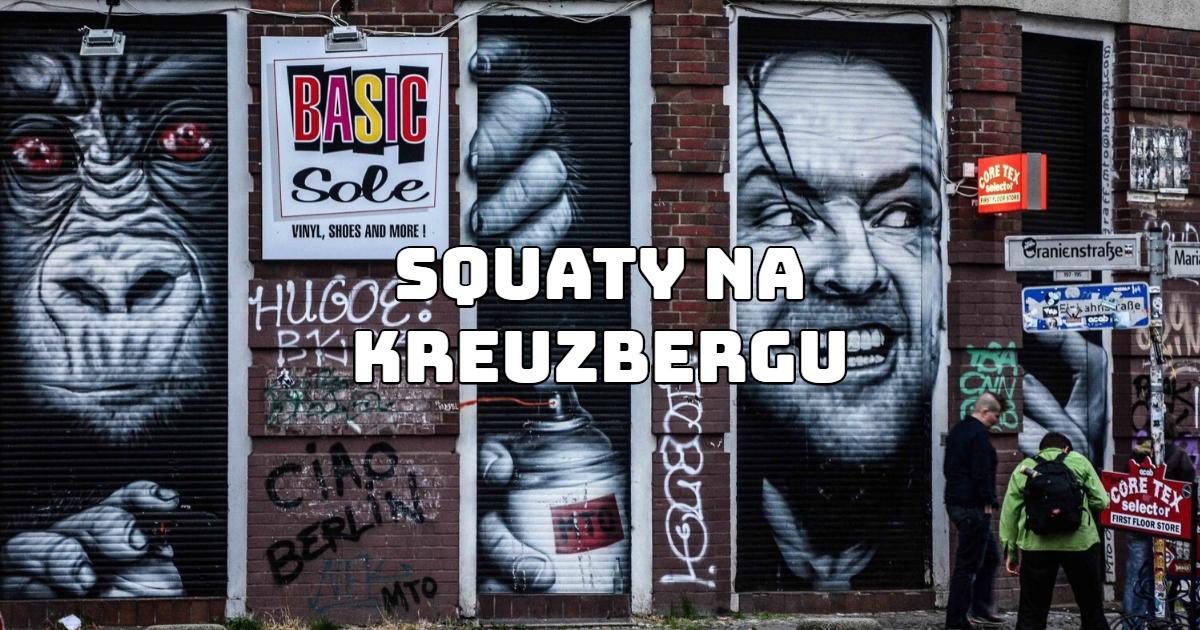 Squaty na Kreuzbergu