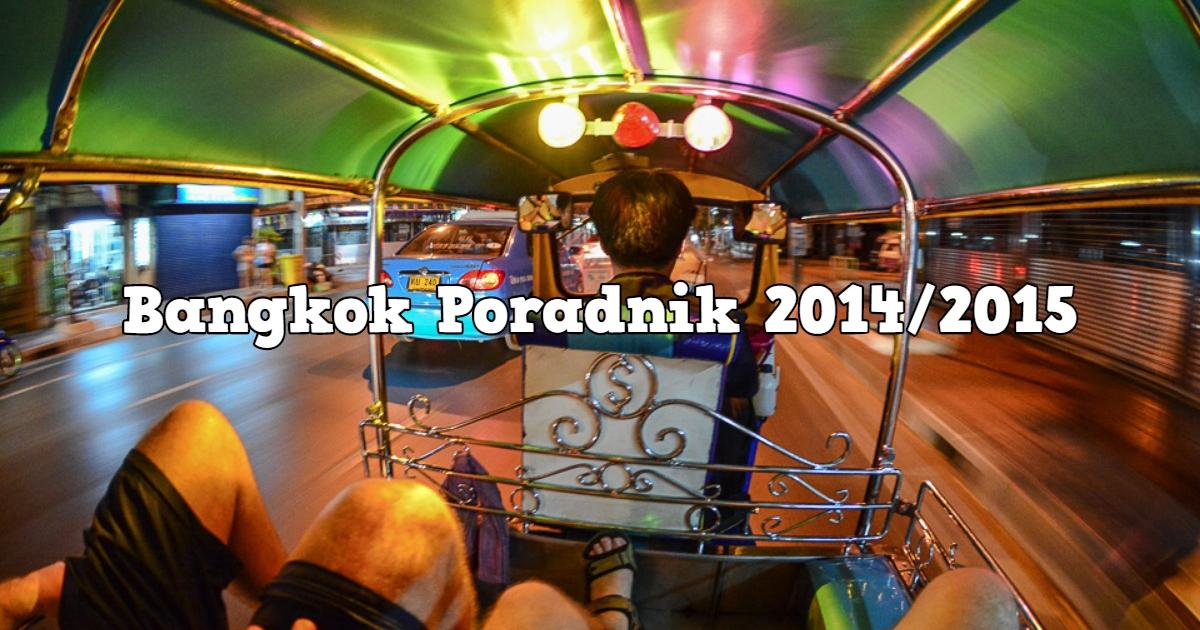 Bangkok Poradnik 2014/2015 : Ceny, Transport, Hostel, Jedzenie.