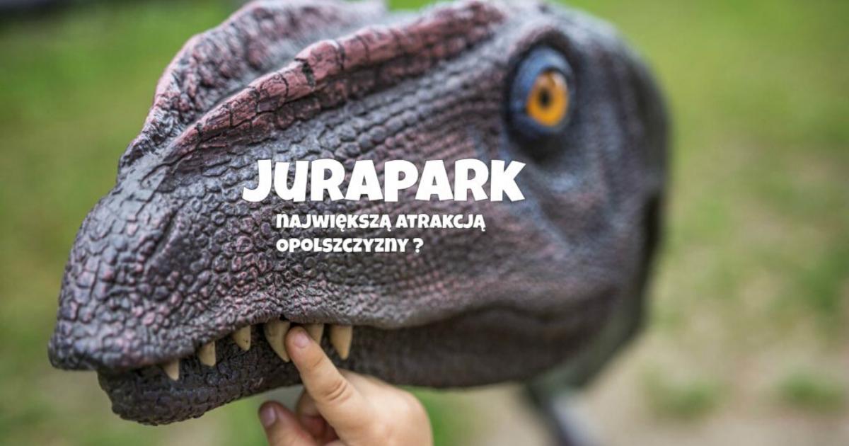JuraPark – Park Nauki i Rozrywki w Krasiejowie.