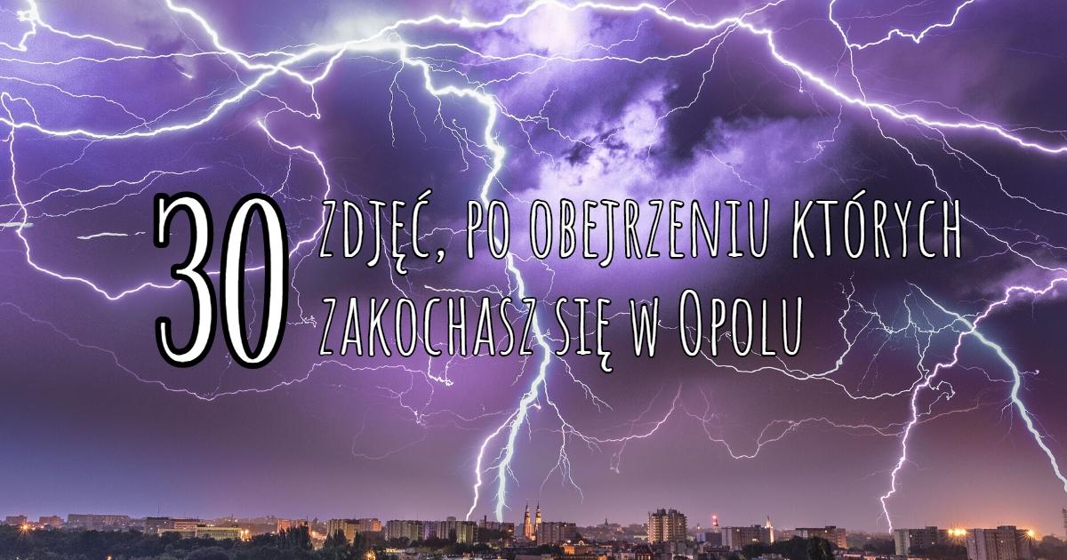 Zdjęcia Opola po obejrzeniu których zakochasz się w mieście